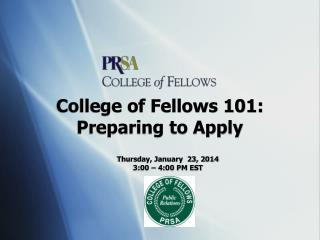 College of Fellows 101:  Preparing to Apply