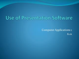 Use of Presentation Software