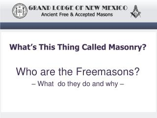 Who are the Freemasons? – What   d o they do and why –