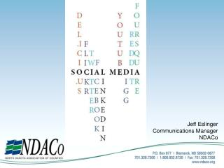 Jeff Eslinger Communications Manager NDACo