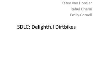 SDLC: Delightful Dirtbikes