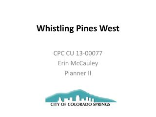 Whistling Pines West