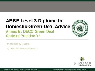 ABBE Level 3 Diploma in Domestic Green Deal  Advice Annex B:  DECC  Green Deal  Code  of  Practice V2