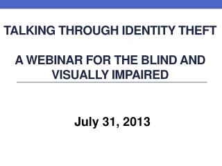 Talking through Identity Theft  A Webinar for the Blind and Visually Impaired
