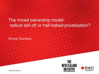The mixed ownership model : radical sell off or half-baked privatisation?