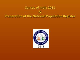Census of India 2011  &  Preparation of the National Population Register