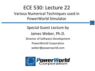 ECE 530: Lecture 22 Various Numerical Techniques used in PowerWorld Simulator