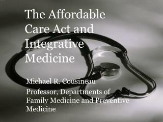 The Affordable Care Act and Integrative Medicine