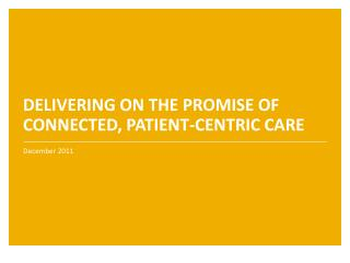 DELIVERING ON THE PROMISE OF CONNECTED, PATIENT-CENTRIC CARE