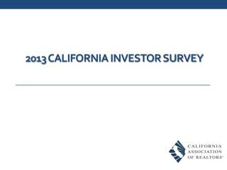 2013  California INVESTOR SURVEY