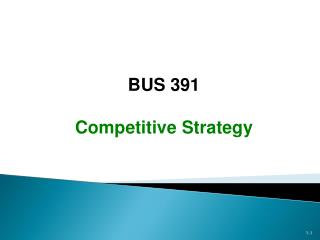 BUS 391 Competitive Strategy