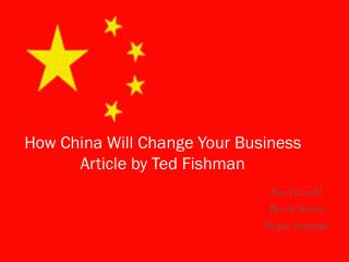 How China Will Change Your Business Article by Ted Fishman