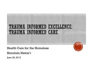 Trauma Informed Excellence: Trauma Informed Care