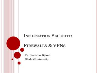 Information Security: Firewalls & VPNs