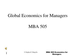 Global Economics for Managers MBA 505
