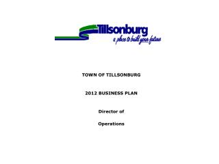 TOWN OF TILLSONBURG 2012  BUSINESS PLAN Director of Operations