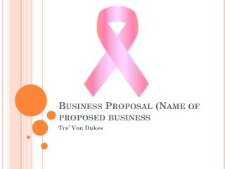 Business Proposal (Name of proposed business