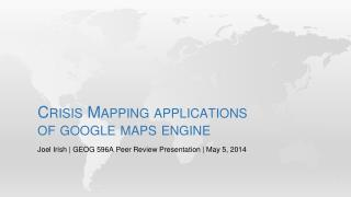 Crisis Mapping applications of  google maps engine