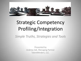 Strategic Competency Profiling/Integration