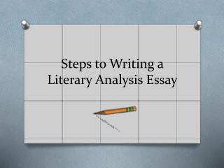 Steps to Writing a Literary Analysis Essay