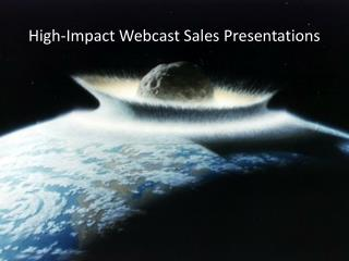 High-Impact Webcast Sales Presentations