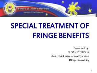 SPECIAL TREATMENT OF FRINGE BENEFITS