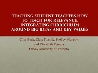 Teaching  Student teachers  How to Teach for Relevance, Integrating Curriculum around Big Ideas and Key Values