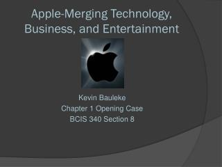 Apple-Merging Technology, Business, and Entertainment