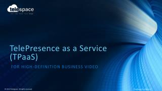 TelePresence as a Service (TPaaS)