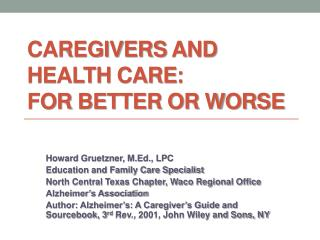 Caregivers  and  Health care :  For  Better or Worse