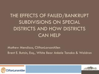 The Effects of Failed/Bankrupt Subdivisions on Special Districts and How Districts can Help