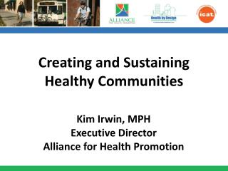 Creating and Sustaining Healthy Communities