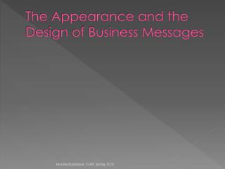 The Appearance and the Design of Business Messages