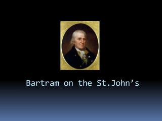 Bartram on the  St.John's