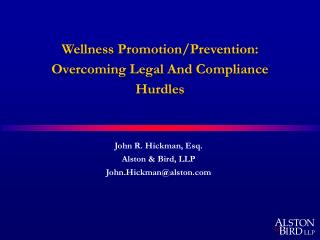 Wellness Promotion/Prevention:  Overcoming Legal And Compliance Hurdles