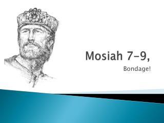 Mosiah  7-9,