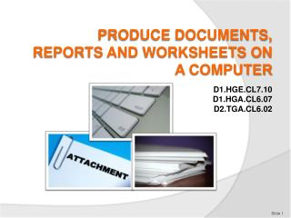 PRODUCE DOCUMENTS, REPORTS AND WORKSHEETS ON A COMPUTER