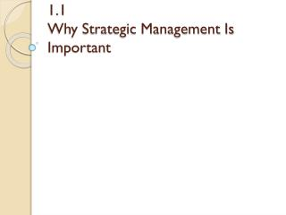 1.1 Why Strategic Management Is Important