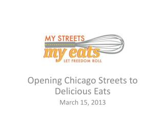 Opening Chicago Streets to Delicious Eats March 15, 2013