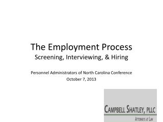 The Employment Process Screening, Interviewing, & Hiring