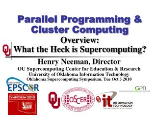 Parallel Programming & Cluster Computing Overview: What the Heck is Supercomputing?