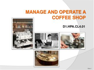MANAGE AND OPERATE A COFFEE SHOP