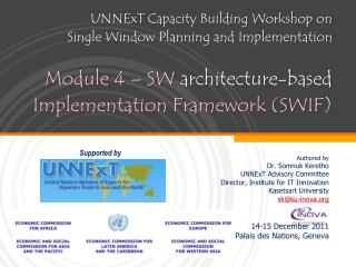 UNNExT Capacity Building Workshop on  Single Window Planning and Implementation Module 4 – SW  architecture-based  Impl