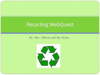 Recycling WebQuest