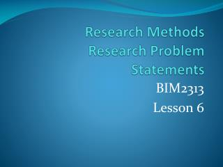 Research Methods Research Problem Statements