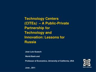 Technology Centers (CITEs )   – A Public-Private Partnership for Technology and Innovation: Lessons for Russia