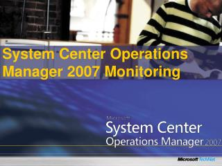 System Center Operations Manager 2007 Monitoring