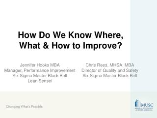 How Do We Know Where, What & How to Improve?