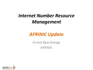 Internet Number Resource Management AFRINIC Update