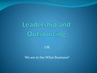 Leadership and Outsourcing